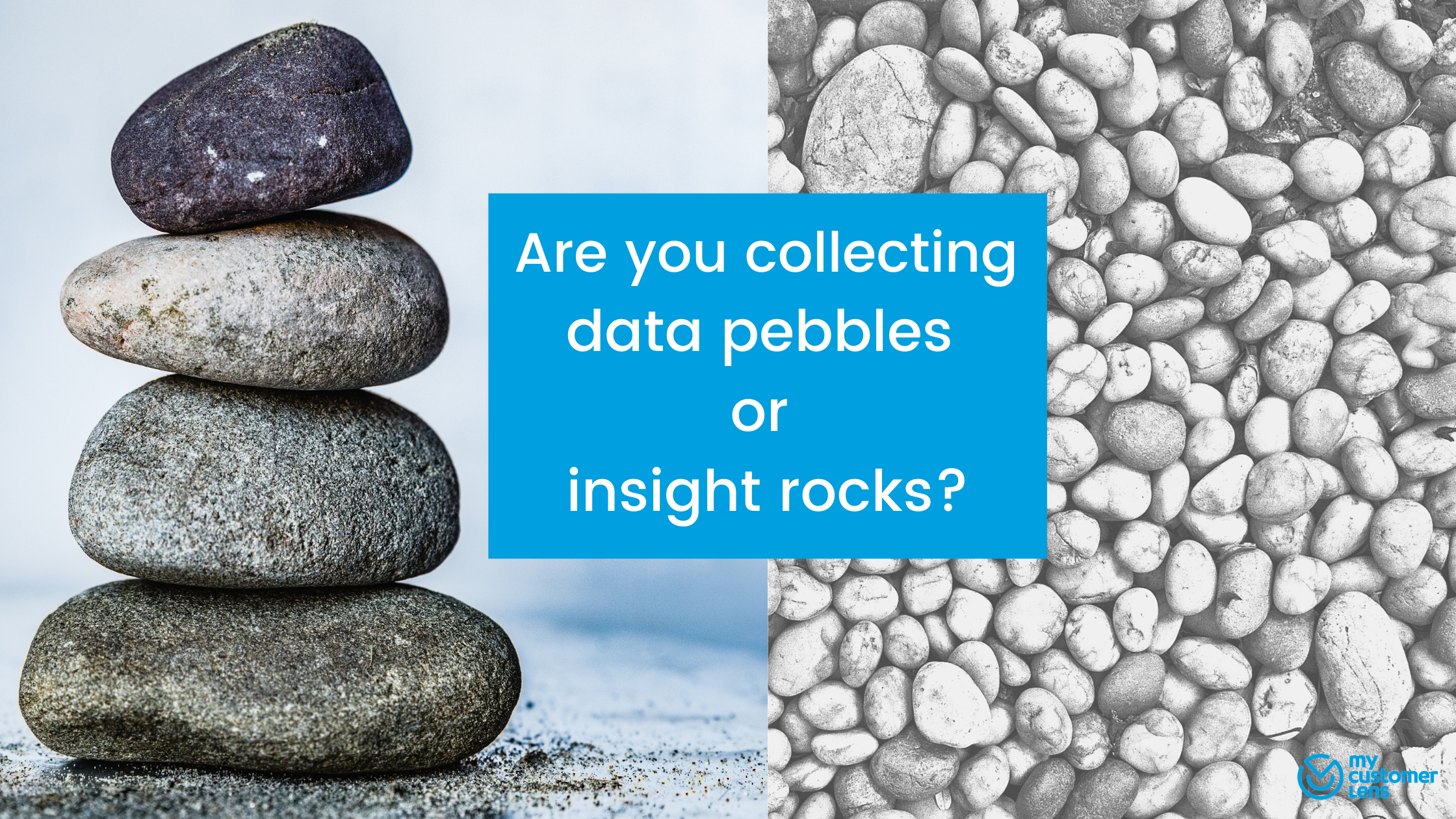 Are you collecting data pebbles or insight rocks