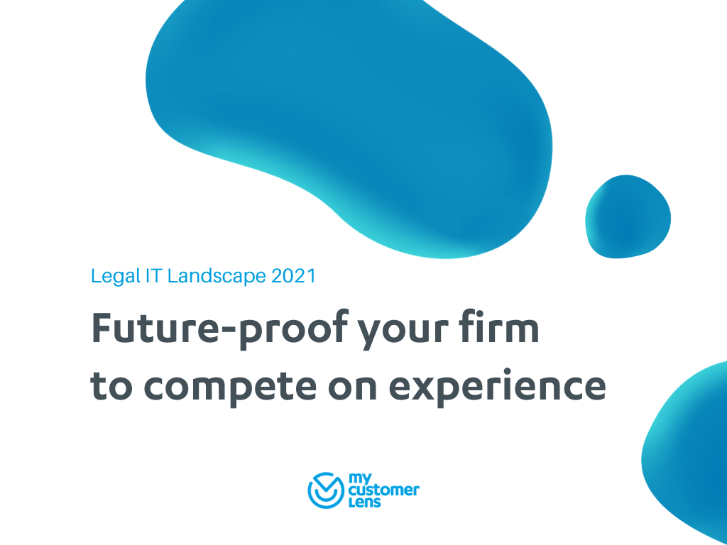 Future-proof your firm to compete on experience - summary of the legal IT landscape report 2021