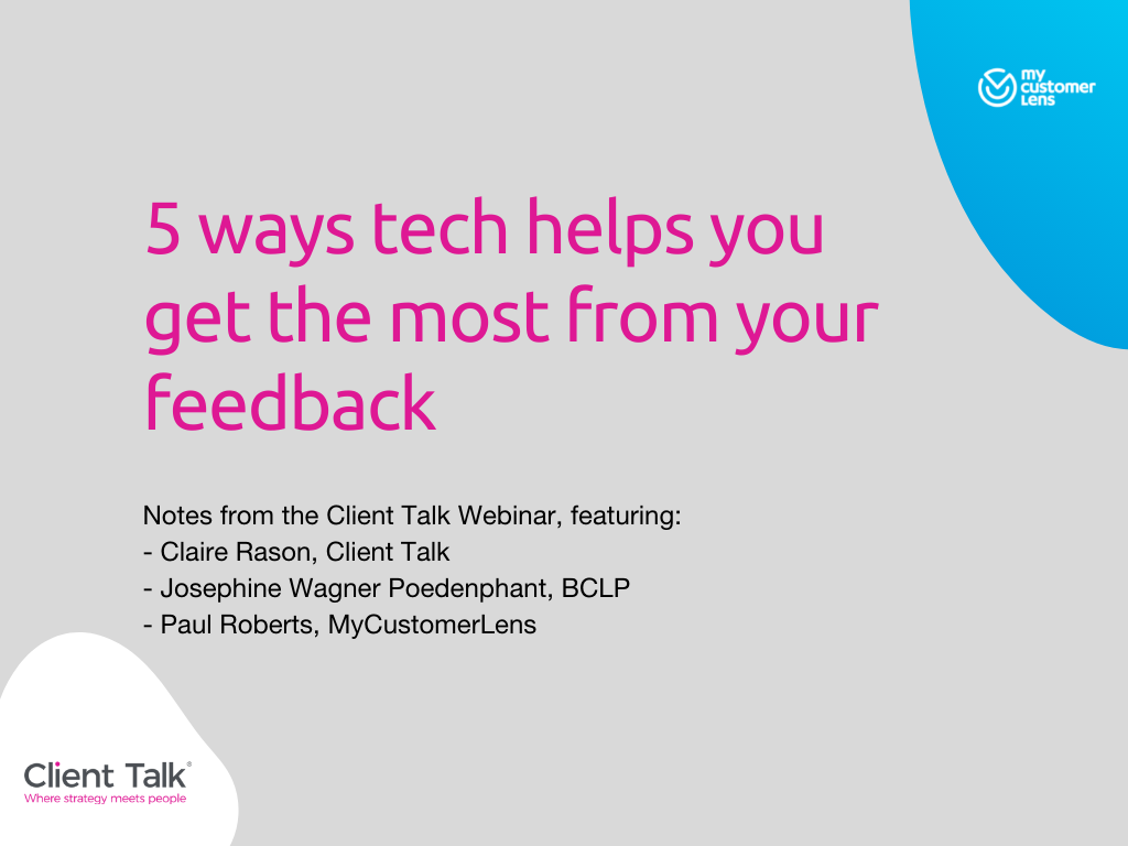 How tech helps you get more from your client feedback - Client Talk - My Customer Lens